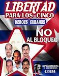 LIBERTAD para los cinco cubanos presos en estados unidos