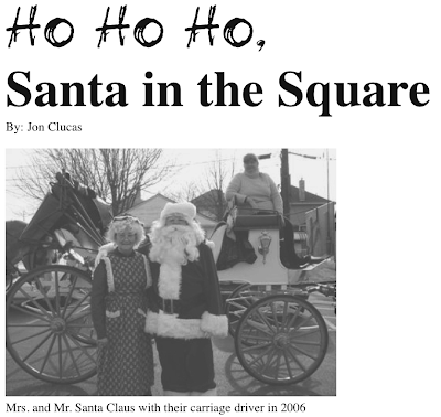 Ho Ho Ho: Santa in the Square By: Jon Clucas Mrs. and Mr. Santa Claus with their carriage driver in 2006