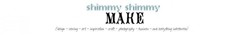 Shimmy Shimmy Make