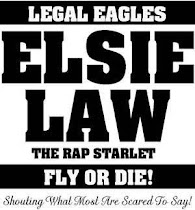 ELSIE LAW THE RAP STARLET AKA STARFACE  (THE LEGAL EAGLES SHE. E. O.)
