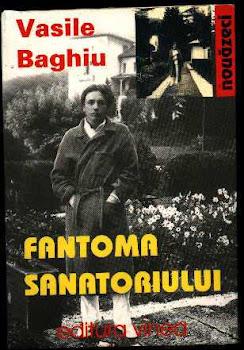 FANTOMA SANATORIULUI (antologie & manifestele himerismului, Editura Vinea, Bucuresti, 2001)