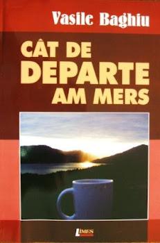 CAT DE DEPARTE AM MERS (poeme, Editura Limes, Cluj Napoca, 2008)