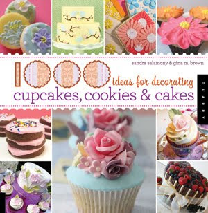 I Have Been Featured In The Book 1000 Ideas for Decorating Cupcakes, Cookies and Cakes