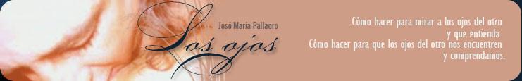 Los ojos / José María Pallaoro
