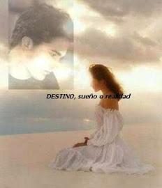 Destino...sueño o realidad