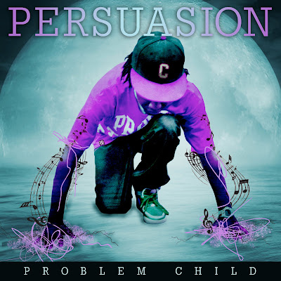 Problem Child   Persuasion (Mixtape)