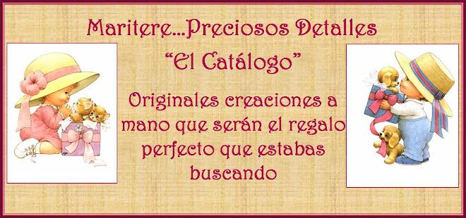 """MARITERE...PRECIOSOS DETALLES """"EL CATALOGO"""""""