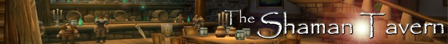 The Shaman Tavern - WoW Elemental Shaman Blog