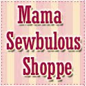 Mama Sewbulous Shoppe
