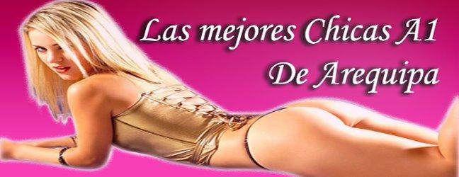 Las mejores Chicas A1 de Arequipa