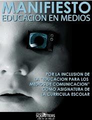 """<< MANIFIESTO POR UNA """"EDUCACION EN MEDIOS"""" >>"""