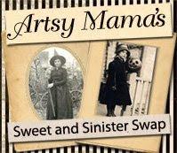 Artsy Mama's Sinister sweet Swap