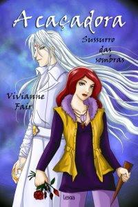 Resenha - A caçadora 2 - Sussuro das sombras -  Viviane Fair