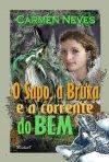 O Sapo, a bruxa e a corrente do bem - 2010.