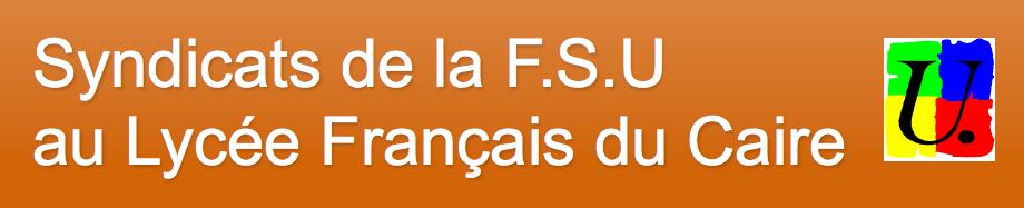 Syndicats de la F.S.U au Lycée Français du Caire