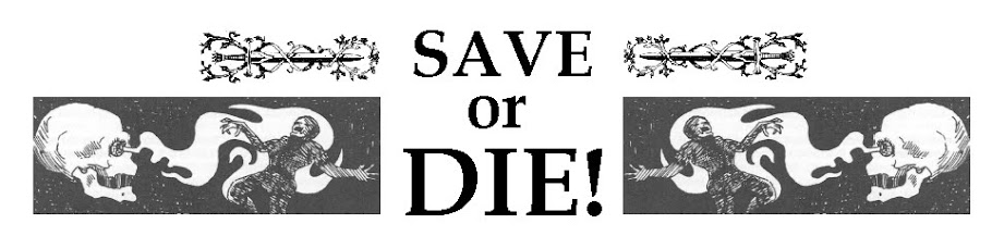 SAVE OR DIE!