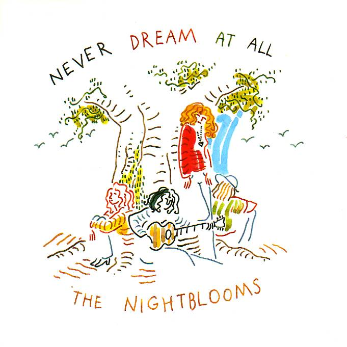 Nightblooms, The - Never Dream At All