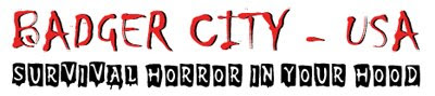 Badger City USA - Survival Horror in Your Hood