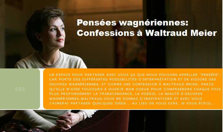 Pensées wagnériennes: confessions à Waltraud Meier