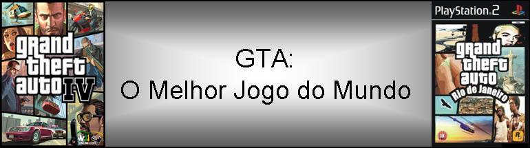 GTA o melhor jogo do mundo