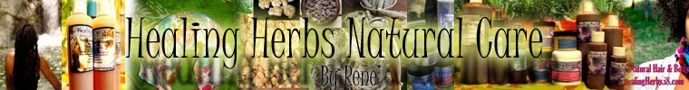 Natural Organic Hair & Skin Products!! By Healing Herbs By Rene'
