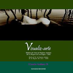 Visualiz-arte. Relatos de vida de mujeres artistas del sur de Chile.