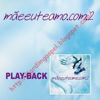 M%25C3%2583EEUTEAMO.COM.2%2B %2B%282010%29%2B %2BPLAY%2BBACK Mãe eu te amo.com.2 (2010) Play Back