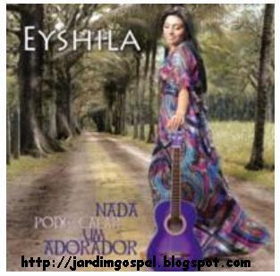 Eyshila   Nada pode calar um adorador (2009)