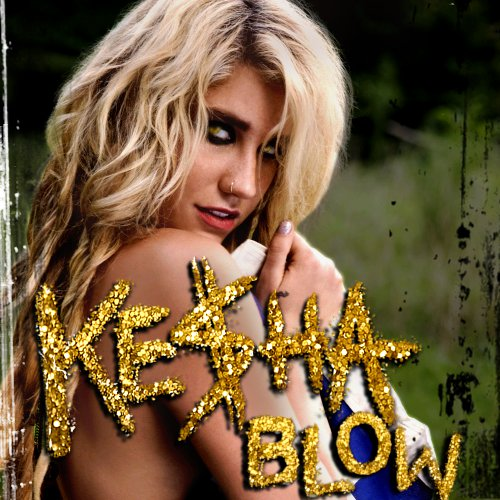 kesha blow lyrics. makeup Kesha - Blow with