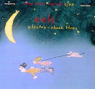 Eels - Electro-shock Blues