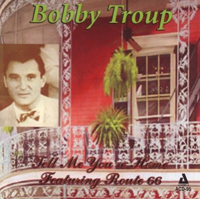 Cover Album of BOBBY TROUP - TELL ME YOU'RE HOME (2007)