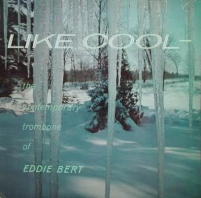EDDIE BERT - LIKE COOL (1958)