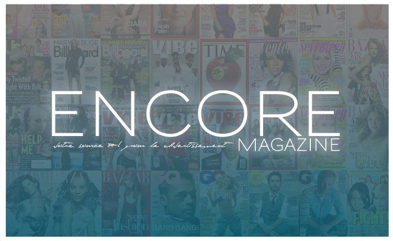 Encore Magazine | Votre source #1 sur le monde du divertissement.