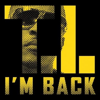 T.I. - I'm Back