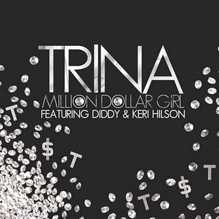 Trina Ft. Keri Hilson, Diddy - Million Dollar Girl