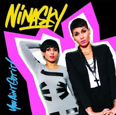 Nina Sky - You Ain't Got It (Funk That)