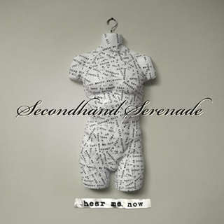 Secondhand Serenade - Hear Me Now