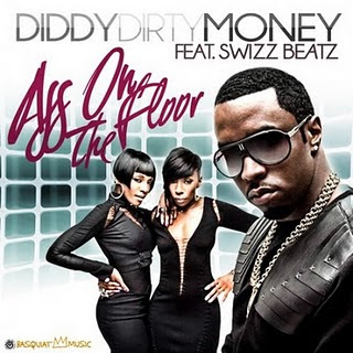 Diddy-Dirty Money - Ass On The Floor