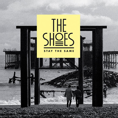The Shoes - Stay The Same