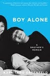 Boy Alone: A Brother's Memoir by Karl Taro Greenfeld