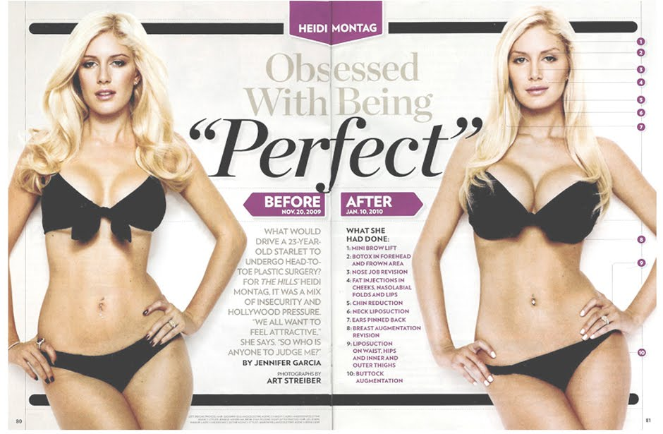 tattoos, and of course plastic surgery. But, pulling a Heidi Montag is