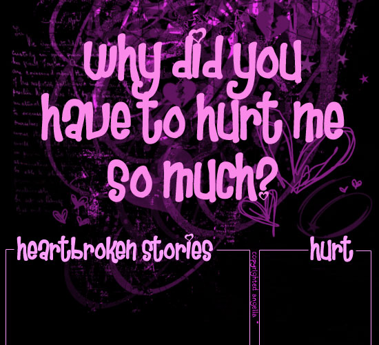 Why You Really H...U Hurt Me Images Free Download