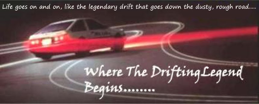 Where the drifting legend begins.......