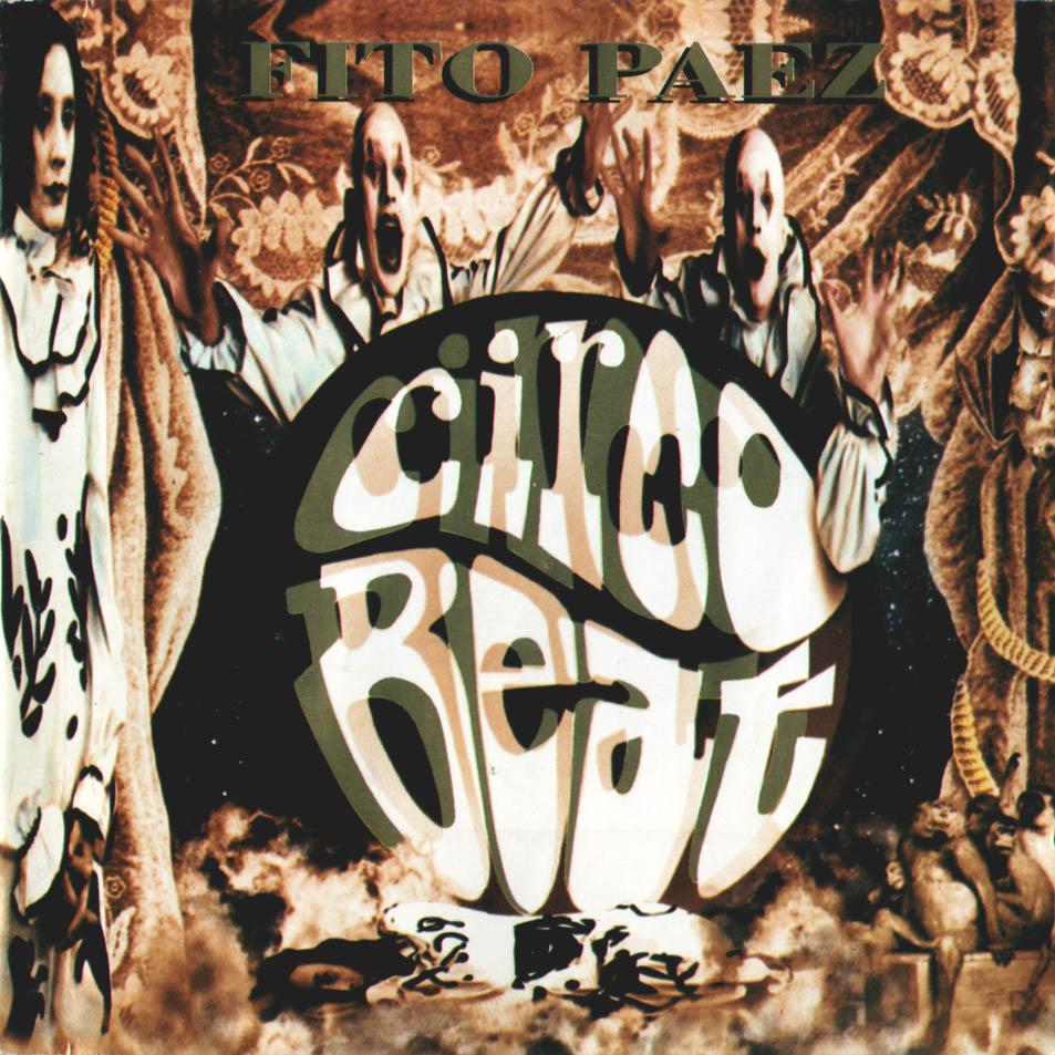 http://4.bp.blogspot.com/_YcShaYcLvwA/THhmwAmFWhI/AAAAAAAABNE/O5qKL-9H58s/s1600/Fito_Paez-Circo_Beat-Frontal.jpg