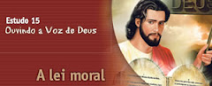 ESTUDO 15 - Ouvindo a Voz de Deus – A lei moral