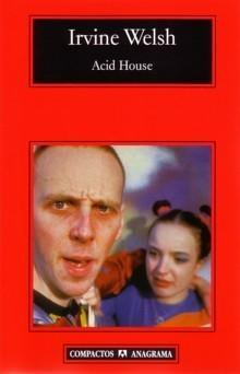an analysis of the acid house by irvine welsh I n his first book of short stories, the acid house (1994), irvine welsh devised a confrontation that should be ranked among the key moments in modern literature boab coyle, recently laid off from his job, meets god in an edinburgh pub, a white-bearded geezer who looks like a folk singer, maybe the boy in the dubliners.