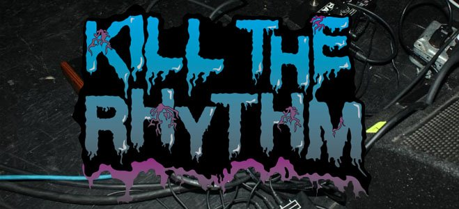 KILL THE RHYTHM