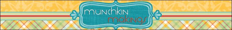 Munchkin Makings