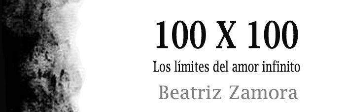 100X100 -El límite del amor absoluto-