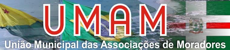 UMAM -União  Municipal das Associaçoes de Moradores